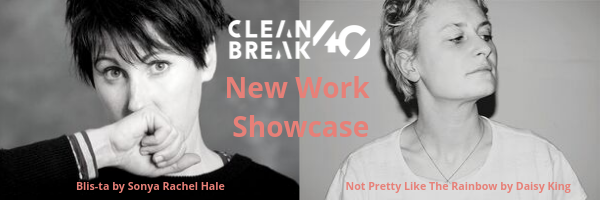 Clean Break's New Work Showcase